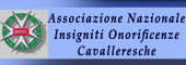 ONORIFICENZA CAVALLERESCA,Insigniti onorificenze cavalleresche,CAVALIERI,ONORIFICENZE CAVALLERESCHE,CAVALIERE